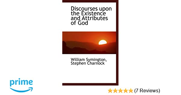 Discourses Upon The Existence And Attributes Of God William