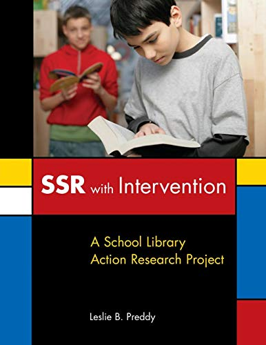SSR with Intervention: A School Library Action Research Project (Research Projects In Library And Information Science)