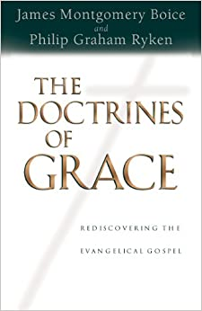 Book The Doctrines of Grace: Rediscovering the Evangelical Gospel