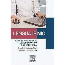 Lenguaje NIC para el aprendizaje teórico-práctico en enfermería (Spanish Edition)