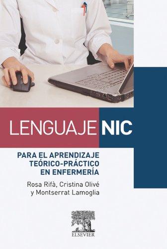 Descargar Libro Lenguaje Nic Para El Aprendizaje Teórico-práctico En Enfermería Rosa Rifà Ros