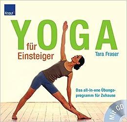 Yoga Für Einsteiger Das All In One übungsprogramm Für Zuhause Mit