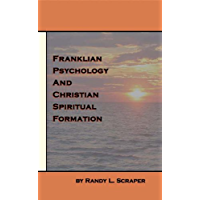 Franklian Psychology and Christian Spiritual Formation