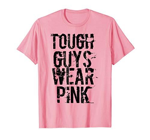 - Tough Guys Wear Pink T Shirt
