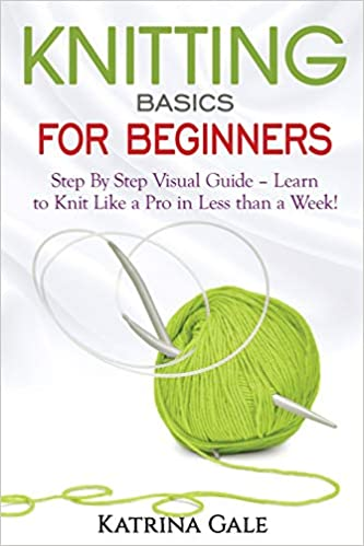 Knitting Basics For Beginners Step By Step Visual Guide Learn To