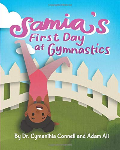 Samia's First Day at Gymnastics: A book to help children overcome their fears. (Samia Ali Books)
