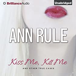 Kiss Me, Kill Me and Other True Cases