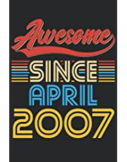 Awesome Since April 2007: 6x9 Lined Notebook, Journal, or Diary Gift - 120 Pages - Birthday Present For People Born In April 2007