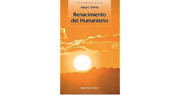 Renacimiento del humanismo (Singulares): Amazon.es: Torres, Mauro: Libros