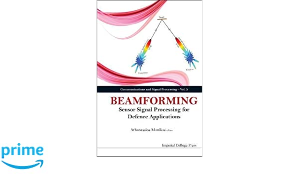 Beamforming: Sensor Signal Processing and Defence