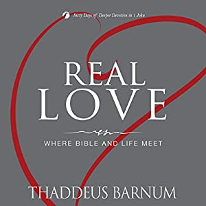Real Love: Where Bible and Life Meet Audiobook
