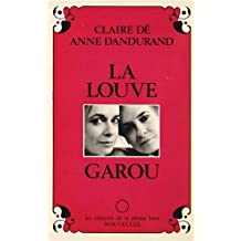 Louve-garou (La): Written by Anne Dandurand, 1982 Edition, (1st Edition) Publisher: Pleine Lune (La) [Paperback]