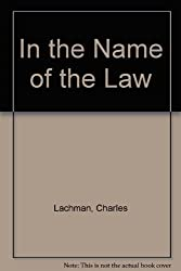 In the Name of the Law by Charles Lachman (1988-12-01)