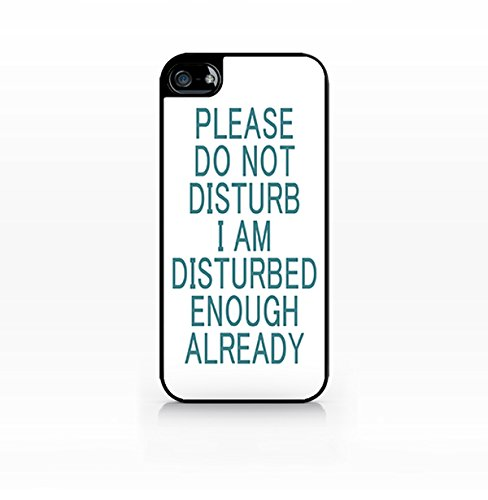Cream Cookies - Typography Pattern Case - Please Do Not Disturb. I am Disturbed Enough Already - Apple iPhone 5C Case - Apple iPhone 5CS Case - TPU Case - Hard Rubber Case