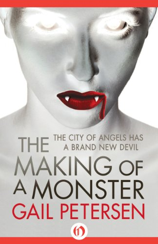 The Making of a Monster by [Petersen, Gail]
