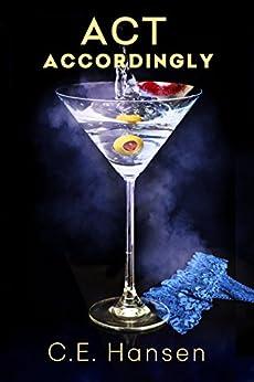 Act Accordingly by [Hansen, C.E.]