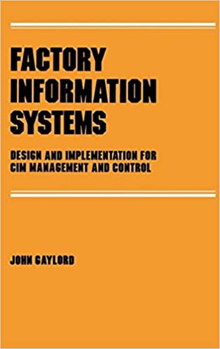 Factory Information Systems Design And Implementation For Cim Management And Control Manufacturing Engineering And Materials Processing Gaylord John 9780824773892 Amazon Com Books