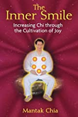 The Inner Smile: Increasing Chi through the Cultivation of Joy Paperback