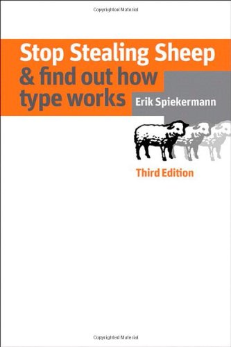 Stop Stealing Sheep & Find Out How Type Works, Third Edition (3rd Edition) (Graphic Design & Visual Communication Courses)