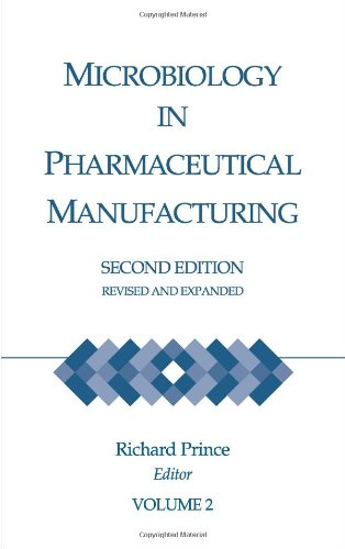 Microbiology in Pharmaceutical Manufacturing, Second Edition, Revised and Expanded (Volume 2)