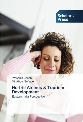 No Frills Airline - No-frill Airlines & Tourism Development: Eastern India Perspective