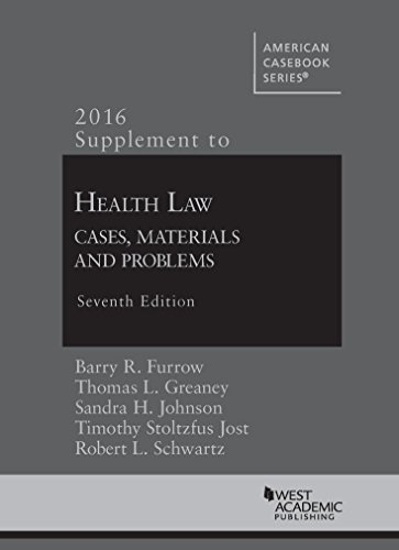 Supplement to Health Law: Cases, Materials and Problems (American Casebook Series)