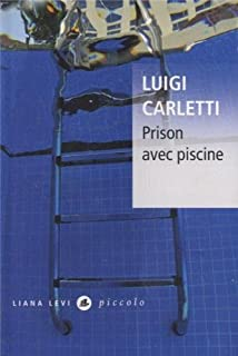 Prison avec piscine, Carletti, Luigi