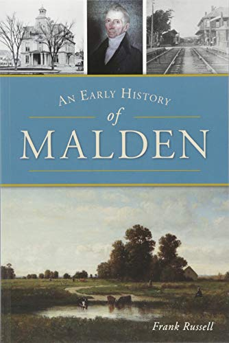 An Early History of Malden (Brief History)