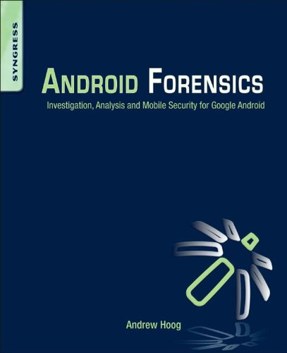 Android Forensics: Investigation, Analysis and Mobile Security for Google Android Pdf