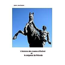 L'histoire des comtes d'Oxford et le seigneur de l'Irlande  (French Edition)