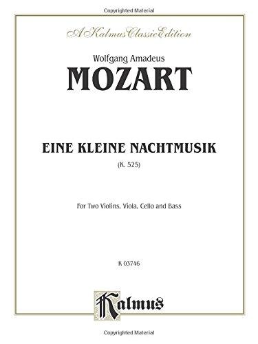 Eine Kleine Nachtmusik, K. 525: For Two Violins, Viola, Cello and Bass (Kalmus Edition)