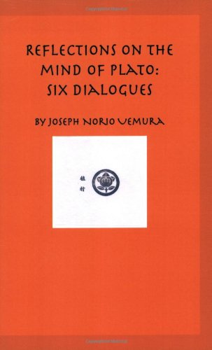 Reflections on the Mind of Plato: Six Dialogues