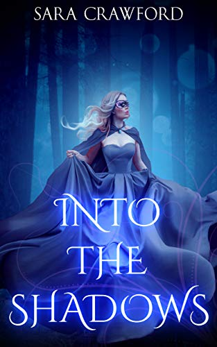 Into the Shadows: A Young Adult Paranormal Vampire Romance (The Shadow Vampire Trilogy Book 1) by [Crawford, Sara]