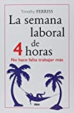 img - for Semana laboral de 4 horas, La. No hace falta trabajar m s (Nueva edici n) book / textbook / text book