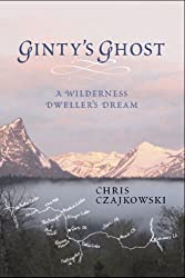 Ginty's Ghost: A Wilderness Dweller's Dream
