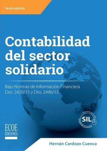 Contabilidad del sector solidario: Bajo Normas De Informacion Financiera Dto. 2420/15 Y Dto. 2496/15 (Spanish Edition) [Hernan Cardozo] (Tapa Blanda)