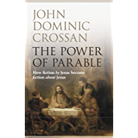 The Power of Parable: How fiction by Jesus became fiction about Jesus (English Edition)