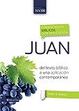 Comentario bíblico con aplicación NVI Juan: Del texto bíblico a una aplicación contemporánea (Comentarios bíblicos con aplicación NVI)