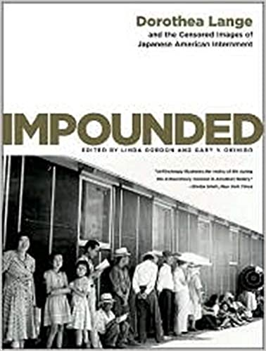 cover image Impounded: Dorothea Lange and the Censored Images of Japanese American Internment