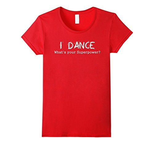 [Women's I Dance Whats Your Superpower t-shirt Small Red] (Red Dancing Girl Emoji Costume)