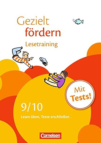 Gezielt fördern: 9./10. Schuljahr - Lesetraining: Lesen üben, Texte erschließen. Arbeitsheft mit Lösungen und Tests