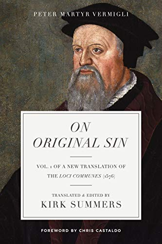 On Original Sin (A New Translation of the Common Places (1576) Book 1) by [Vermigli, Peter]