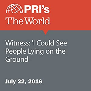 Witness: 'I Could See People Lying on the Ground'