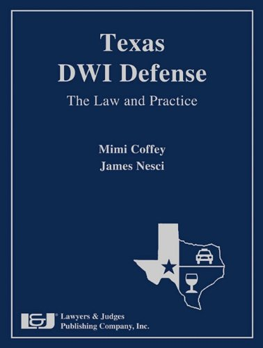 Texas DWI Defense: The Law And Practice With DVD