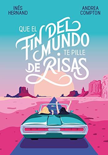 Que el fin del mundo te pille de risas (Sin límites) por Andrea Compton,Inés Hernand