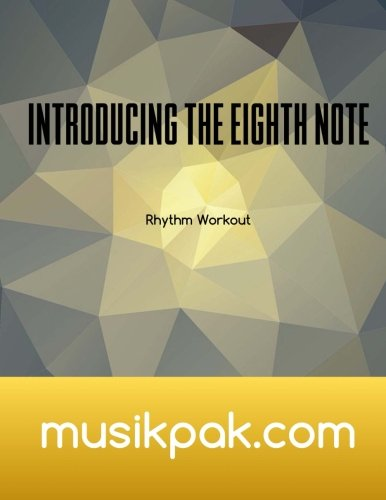 Introducing The Eighth Note: Rhythm Workout (Volume 2)
