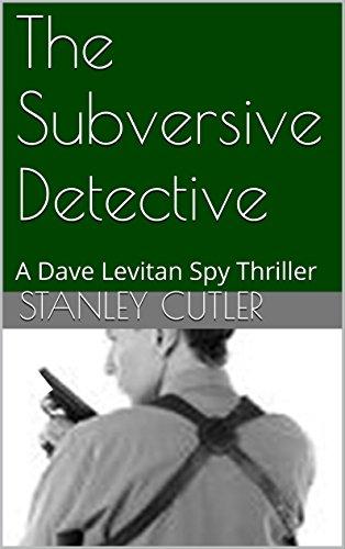 The Subversive Detective: A Dave Levitan Spy Thriller (Atlantic City Mysteries Book 2)