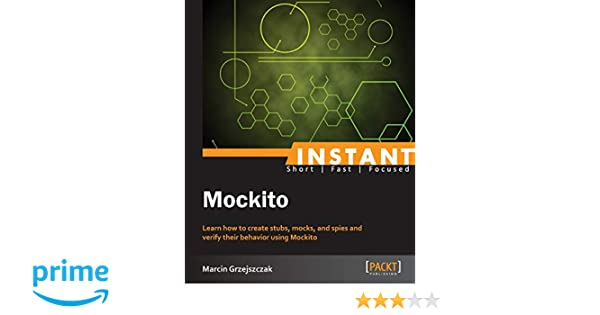 Instant Mockito: Marcin Grzejszczak: 9781782167976: Amazon