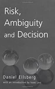 Risk, Ambiguity and Decision (Studies in Philosophy) by Daniel Ellsberg