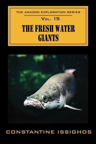The Fresh Water Giants: The Amazon Exploration Series (Volume 15) pdf epub